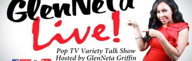 New Show: GlenNeta LIVE
